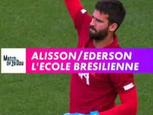 Ederson/Alisson – L'école brésilienne – Canal+